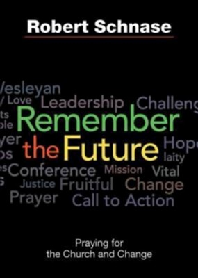 Remember the Future: The Church and Change - eBook  -     By: Robert Schnase