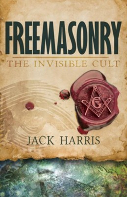 Freemasonry the invisible cult ebook jack harris 9781603743884 freemasonry the invisible cult ebook by jack harris fandeluxe Images