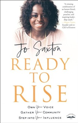 Ready to Rise: Own Your Voice, Gather Your Community, Step Into Your Influence  -     By: Jo Saxton
