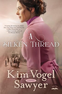 A Silken Thread  -     By: Kim Vogel Sawyer