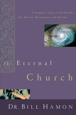 The Eternal Church - eBook  -     By: Dr. Bill Hamon