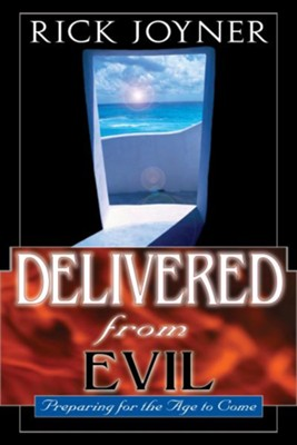 Delivered from Evil: Preparing for the Age to Come - eBook  -     By: Rick Joyner
