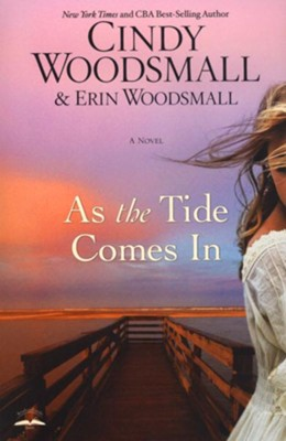 As the Tide Comes In   -     By: Cindy Woodsmall, Erin Woodsmall