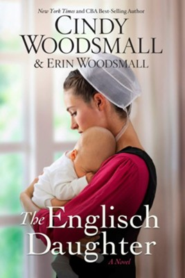 The Englisch Daughter: A Novel  -     By: Cindy Woodsmall