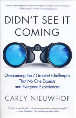 Didn't See It Coming: Overcoming the 7 Greatest Challenges That No One Expects and Everyone Experiences  -     By: Carey Nieuwhof