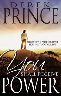 You Shall Receive Power - eBook  -     By: Derek Prince