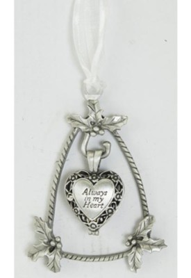 Always in My Heart Memorial Ornament, Holly  -