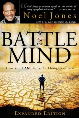 Battle for the Mind Expanded Edition: How You Can Think the Thoughts of God - eBook  -     By: Noel Jones, Georgianna Land