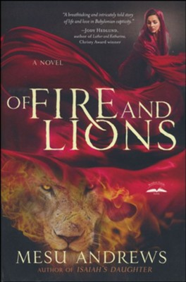 Of Fire and Lions  -     By: Mesu Andrews