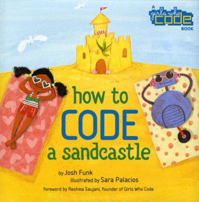 How to Code a Sandcastle  -     By: Josh Funk     Illustrated By: Sara Palacios