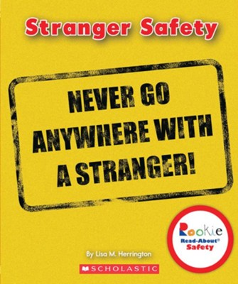 Stranger Safety  -     By: Lisa M. Herrington