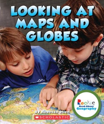 Looking at Maps and Globes  -     By: Rebecca Olien