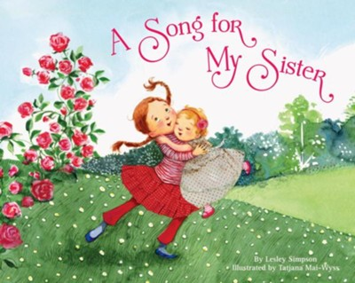 A Song for My Sister - eBook  -     By: Lesley Simpson     Illustrated By: Tatjana Mai-Wyss