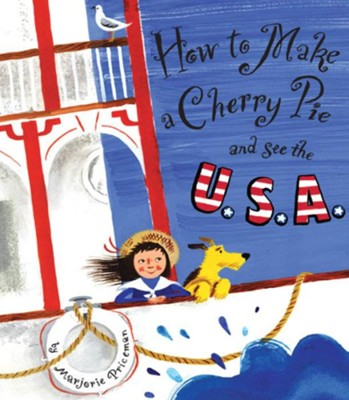 How to Make a Cherry Pie and See the U.S.A. - eBook  -     By: Marjorie Priceman