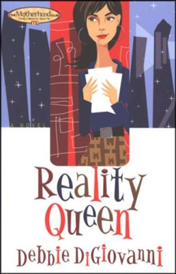 Reality Queen   -     By: Debbie DiGiovanni