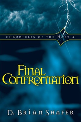 Final Confrontation: Chronicles of the Host 4 - eBook  -     By: D. Brian Shafer