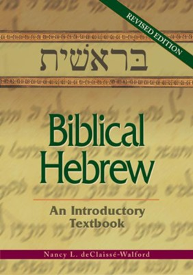 Biblical Hebrew: an introductory textbook - eBook  -     By: Nancy deClaisse-Walford