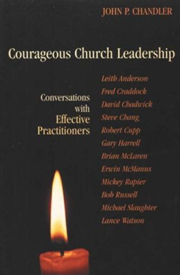 Courageous church leadership: conversations with effective practitioners - eBook  -     By: John P. Chandler