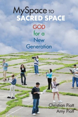 MySpace to Sacred Space: God for a New Generation - eBook  -     By: Christian Piatt, Amy Piatt