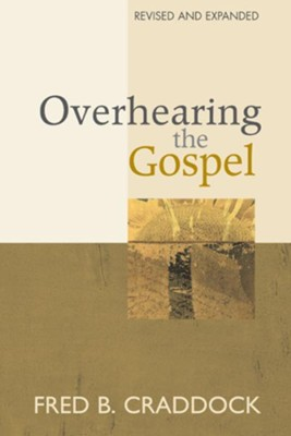 Overhearing the Gospel - eBook  -     By: Fred B. Craddock
