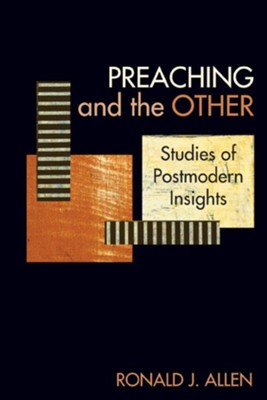 Preaching and the Other: Studies of Postmodern Insights - eBook  -     By: Ronald J. Allen