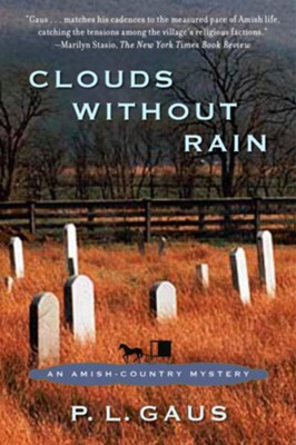 Clouds Without Rain: An Amish Country Mystery Series   -     By: P.L. Gaus