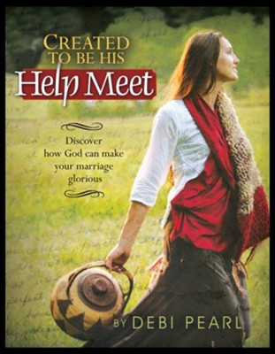 Created To Be His Help Meet: Discover how God can make your marriage glorious - eBook  -     By: Debi Pearl