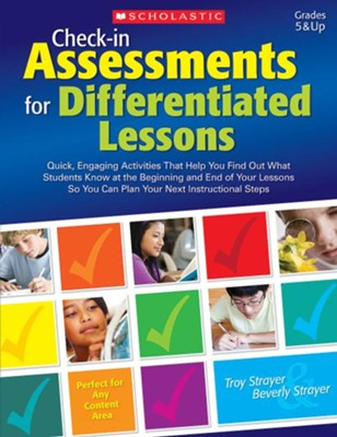 Check-in Assessments for Differentiated Lessons                      -     By: Troy Strayer, Beverly Strayer