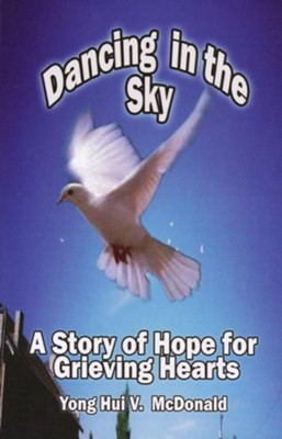 Dancing in the Sky: A Story of Hope for Grieving Hearts - eBook  -     By: Yong Hui V. McDonald