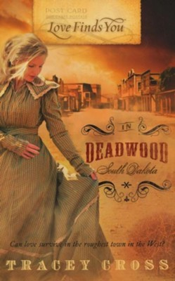 Love Finds You in Deadwood, South Dakota - eBook  -     By: Tracey Cross