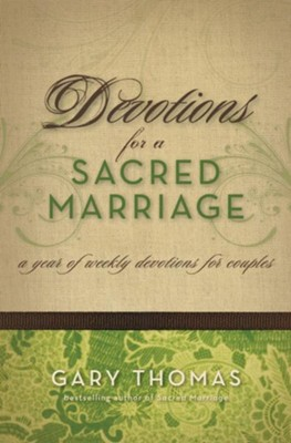 Devotions for a Sacred Marriage: A Year of Weekly Devotions for Couples - eBook  -     By: Gary L. Thomas