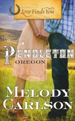 Love Finds You in Pendleton, Oregon - eBook  -     By: Melody Carlson