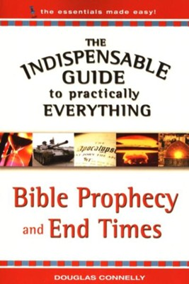 The Indispensable Guide to Practically Everything: Bible Prophecy and End Times - eBook  -     By: Douglass Connelly