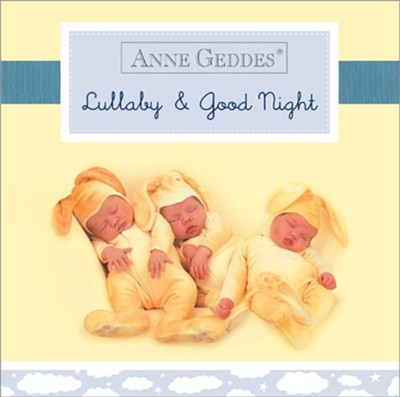 Anne Geddes Lullaby and Good Night  -     By: Anne Geddes
