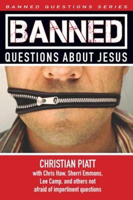 Banned Questions About Jesus - eBook  -     Edited By: Christian Piatt     By: Christian Piatt(Ed.)