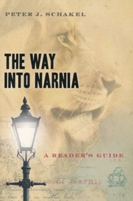 The Way into Narnia: A Reader's Guide  -     By: Peter J. Schakel