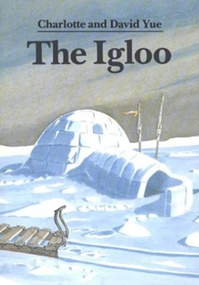 The Igloo, Paperback   -     By: Charlotte Yue, David Yue