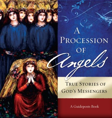 A Procession of Angels - eBook  -     Edited By: Evelyn Bence     By: Guideposts Editors