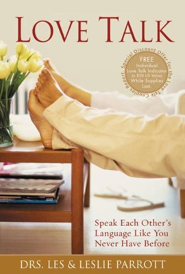 Love Talk: Speak Each Other's Language Like You Never Have Before - eBook  -     By: Dr. Leslie Parrott, Dr. Les Parrott