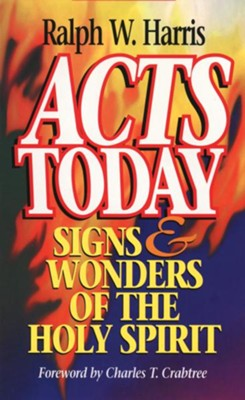Acts Today: Signs & Wonders of the Holy Spirit - eBook  -     By: Ralph W. Harris