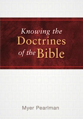 Knowing the Doctrines of the Bible - eBook  -     By: Myer Pearlman