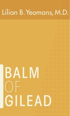 Balm of Gilead - eBook  -     By: Lilian Yeomans