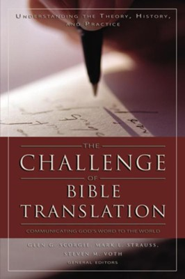 The Challenge of Bible Translation: Communicating God's Word to the World - eBook  -     Edited By: Glen G. Scorgie, Mark L. Strauss, Steven M. Voth     By: G.G. Scorgie, M.L. Strauss & S.M. Voth