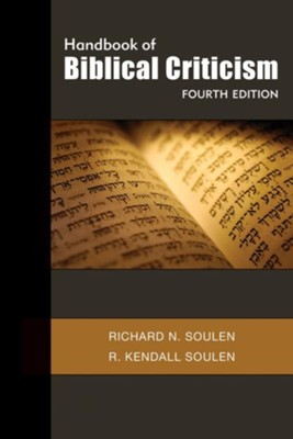 Handbook of Biblical Criticism, Fourth Edition - eBook  -     By: Richard N. Soulen, R. Kendall Soulen