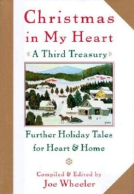 Christmas in My Heart, A Third Treasury: Further Tales of Holiday Joy - eBook  -     By: Joe Wheeler