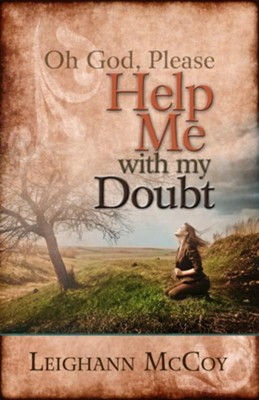 Oh God, Please Help Me with My Doubt - eBook    -     By: Leighann McCoy