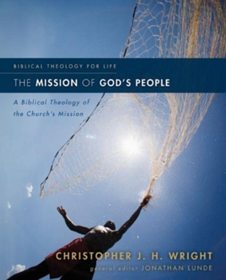 The Mission of God's People: A Biblical Theology of the Church's Mission - eBook  -     By: Christopher J.H. Wright