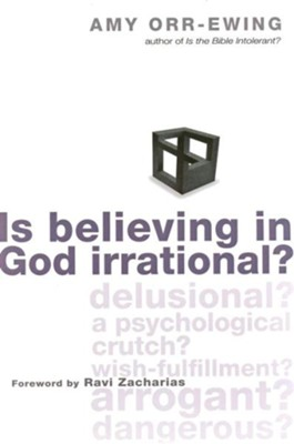 Is Believing in God Irrational? - eBook  -     By: Amy Orr-Ewing