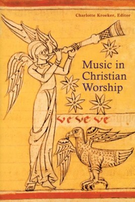 Music in Christian Worship   -     By: Charlotte Y. Kroeker