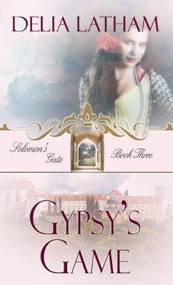 Gypsy's Game - eBook  -     By: Delia Latham
